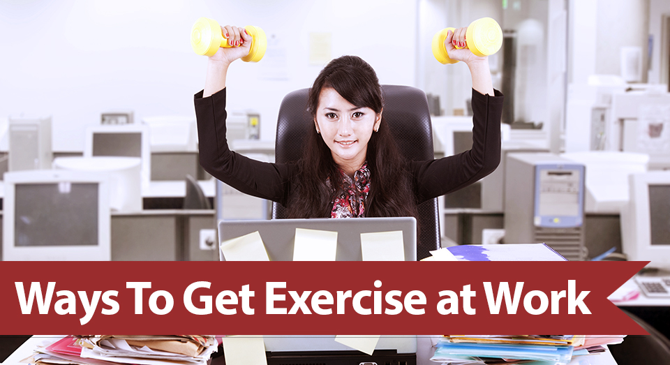 ways to get exercise at work